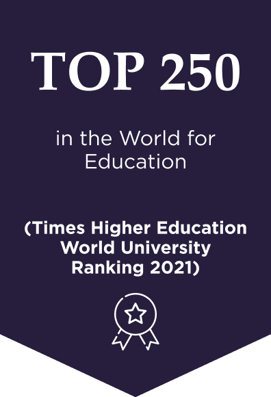 Top 250 in the world for Education (Times Higher Education World University Rankings 2021)